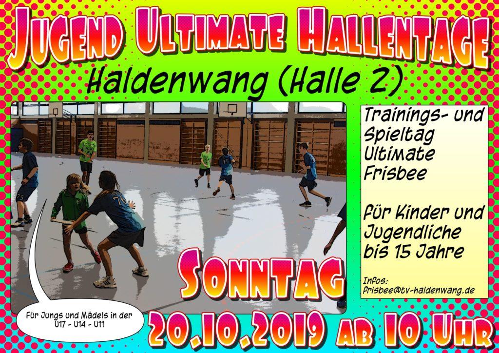 1. Jugend Ultimate Hallentag in Haldenwang in der Halle 2  am Sonntag den 20.10.2019 ab 10:00 Uhr für Jugendliche (Jungs und Mädels!) bis 15 Jahre.
